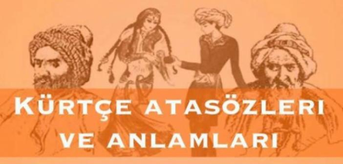 Kürtçe Atasözleri ve Türkçe Anlamları