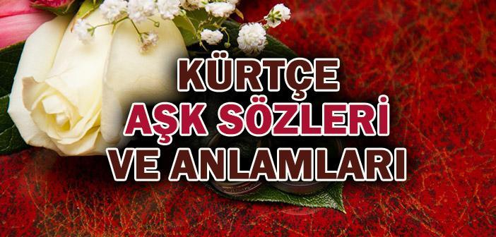 Kürtçe aşk sözleri ve Türkçe anlamları