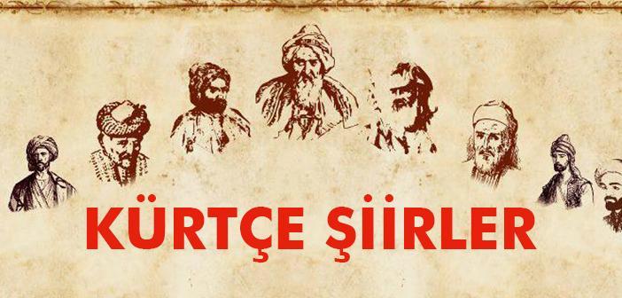 Kürtçe Şiirler - Kürt Edebiyatında En Çok Beğenilen Şairlerin Şiirleri ve Türkçe Anlamları