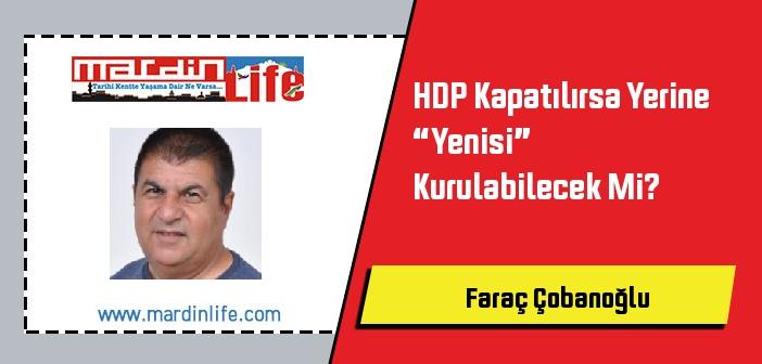 """HDP Kapatılırsa Yerine """"Yenisi"""" Kurulabilecek Mi?"""