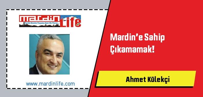 Mardin'e Sahip Çıkamamak!