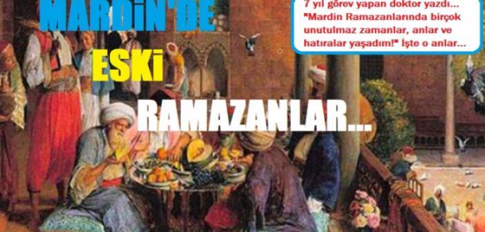 Nerde O Eski Mardin Ramazanları!