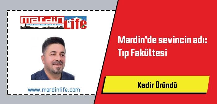 Mardin'de sevincin adı: Tıp Fakültesi