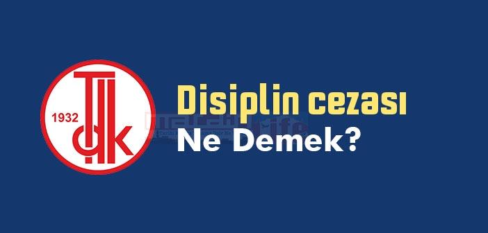 Disiplin cezası ne demek? TDK'ya göre Disiplin cezası sözlük anlamı nedir?