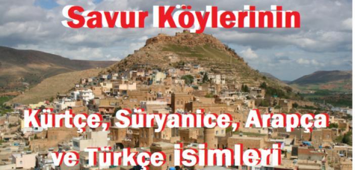 Savur Köylerinin Kürtçe, Süryanice, Arapça ve Türkçe isimleri
