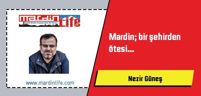 Mardin; bir şehirden ötesi...