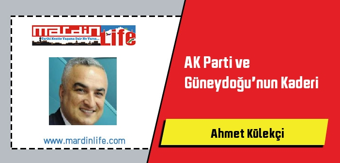 AK Parti ve Güneydoğu'nun Kaderi