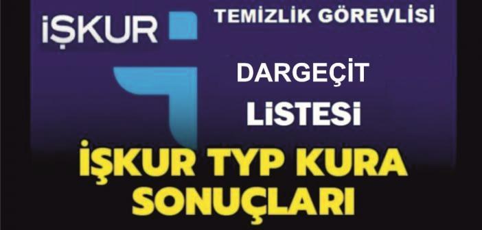 İşte Dargeçit için İŞ-KUR Kurası ile çekilen Asil ve Yedek TYP Listesi
