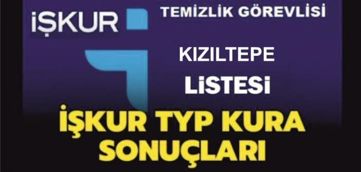 İşte Kızıltepe için İŞ-KUR Kurası ile çekilen Asil ve Yedek TYP Listesi