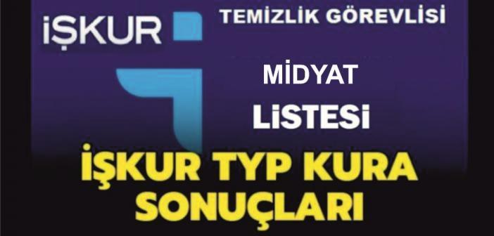 İşte Midyat için İŞ-KUR Kurası ile çekilen Asil ve Yedek TYP Listesi
