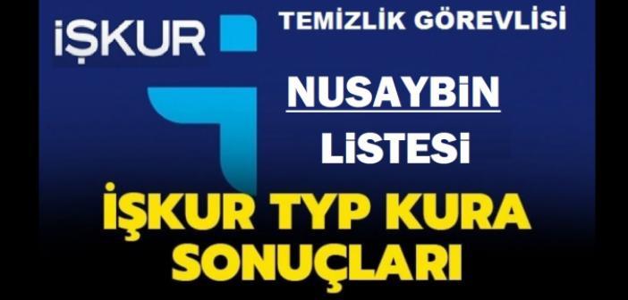 işte Nusaybin için İŞ-KUR Kurası ile çekilen Asil ve Yedek TYP Listesi